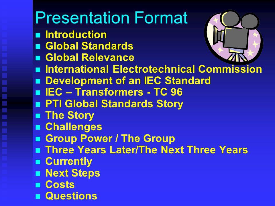 The Path to Global Standards Harmonization for Transformer Association Robert G.