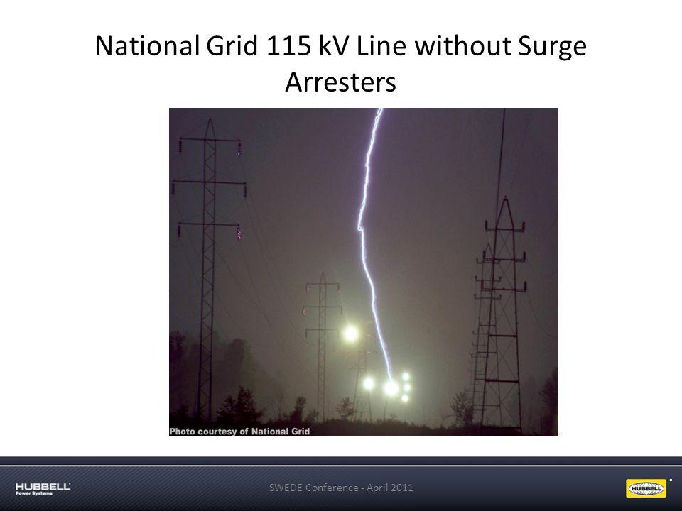 ® National Grid 115 kV Line without Surge Arresters SWEDE Conference - April 2011