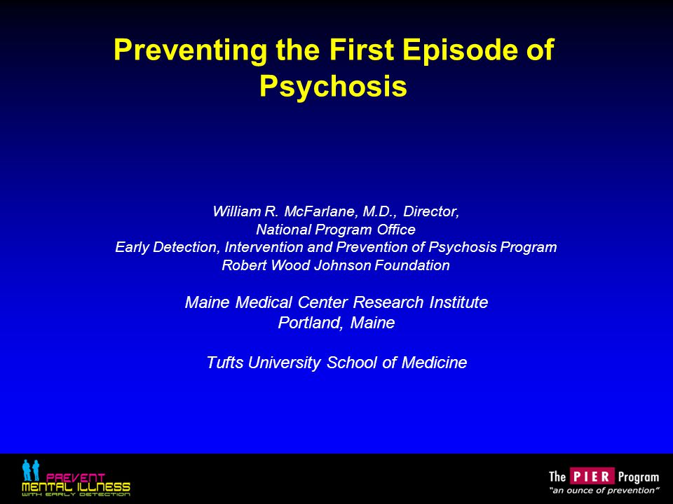 Early Detection and Intervention for the Prevention of Psychosis (EDIPPP) A national multisite effectiveness trial Reducing the incidence of major psychotic disorders in a defined population, by early detection and treatment