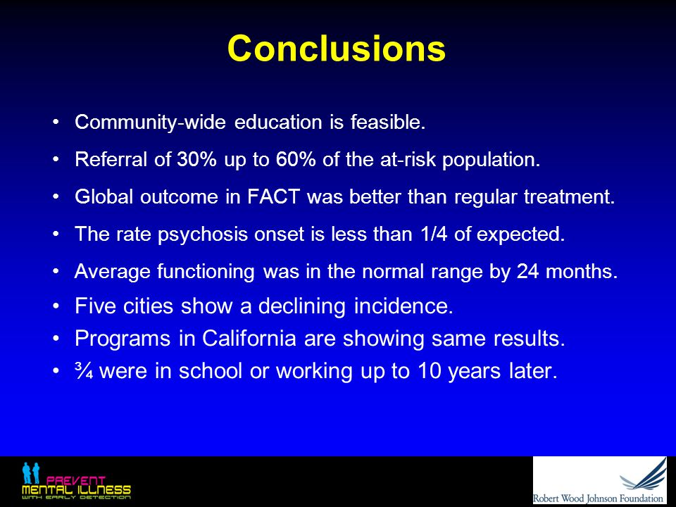 Conclusions Community-wide education is feasible. Referral of 30% up to 60% of the at-risk population. Global outcome in FACT was better than regular