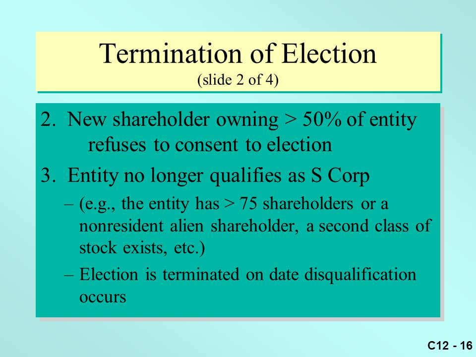 C12 - 16 Termination of Election (slide 2 of 4) 2.