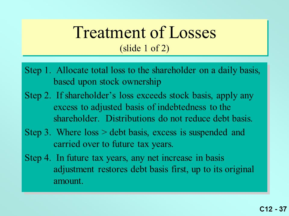 C12 - 37 Treatment of Losses (slide 1 of 2) Step 1.