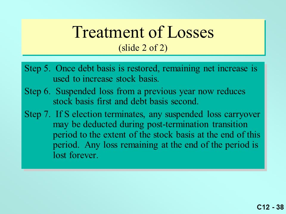 C12 - 38 Treatment of Losses (slide 2 of 2) Step 5.