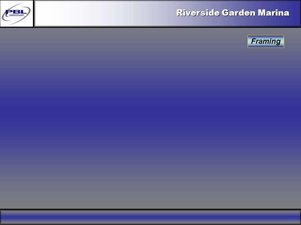 Products & R&DCertificationConclusionFactoryExport OutreachPBL Export Vision Riverside Garden Marina Framing