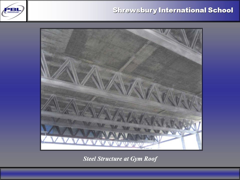 Products & R&DCertificationConclusionFactoryExport OutreachPBL Export Vision Shrewsbury International School Steel Structure at Gym Roof