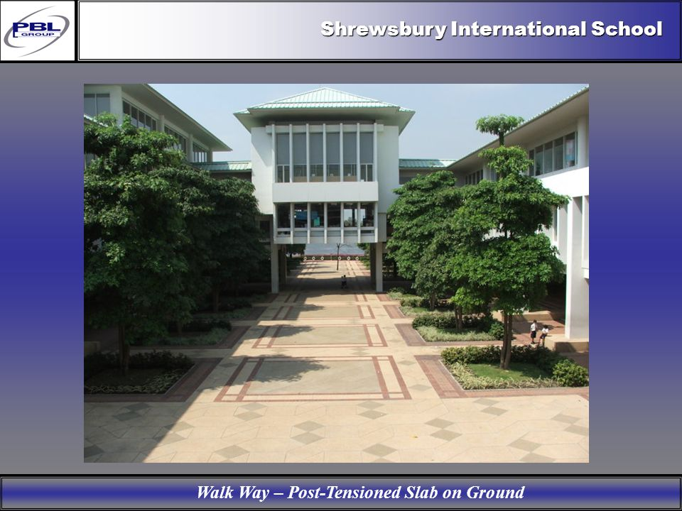 Products & R&DCertificationConclusionFactoryExport OutreachPBL Export Vision Shrewsbury International School Walk Way – Post-Tensioned Slab on Ground
