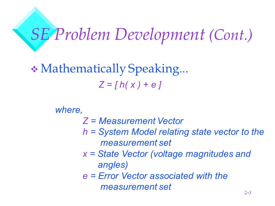 2-3 SE Problem Development (Cont.) v Mathematically Speaking...