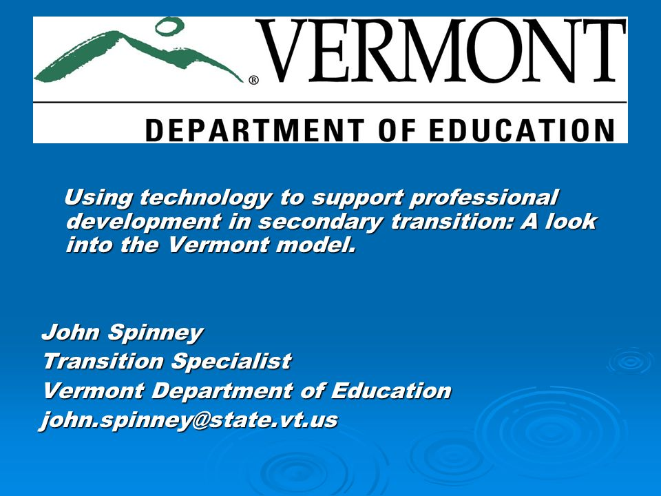 Using technology to support professional development in secondary transition: A look into the Vermont model. Using technology to support professional