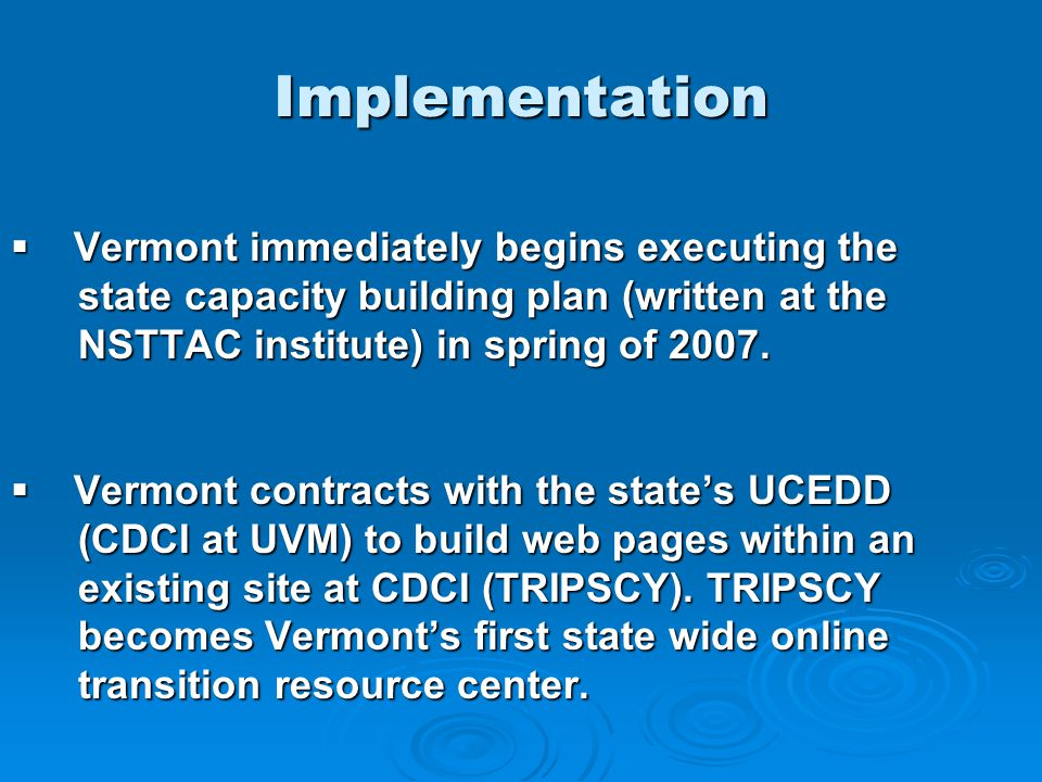 Implementation  Vermont immediately begins executing the state capacity building plan (written at the state capacity building plan (written at the NS
