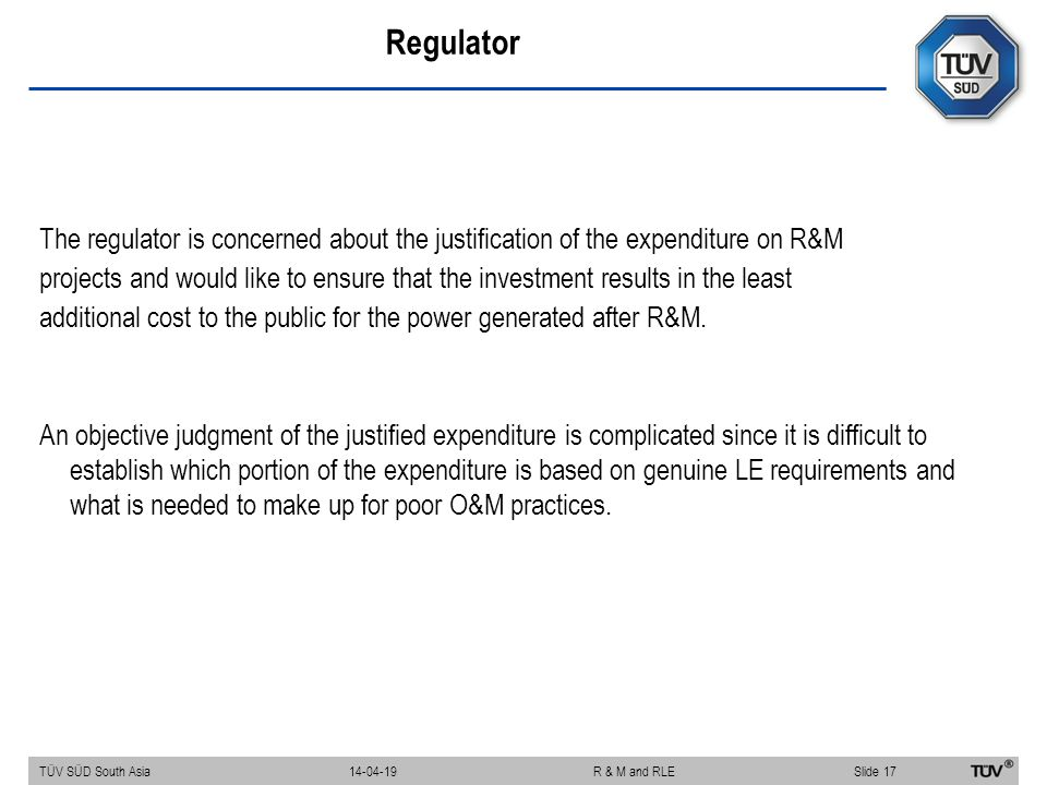 Regulator The regulator is concerned about the justification of the expenditure on R&M projects and would like to ensure that the investment results i