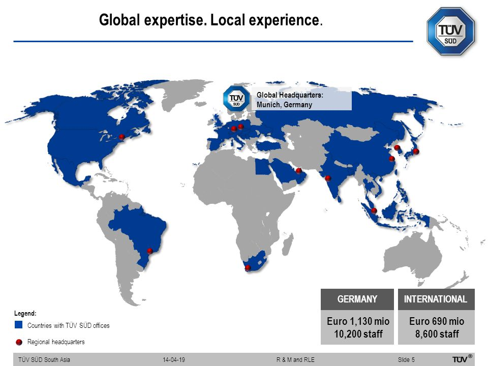 Global expertise. Local experience. Global Headquarters: Munich, Germany INTERNATIONAL Euro 690 mio 8,600 staff GERMANY Euro 1,130 mio 10,200 staff Le