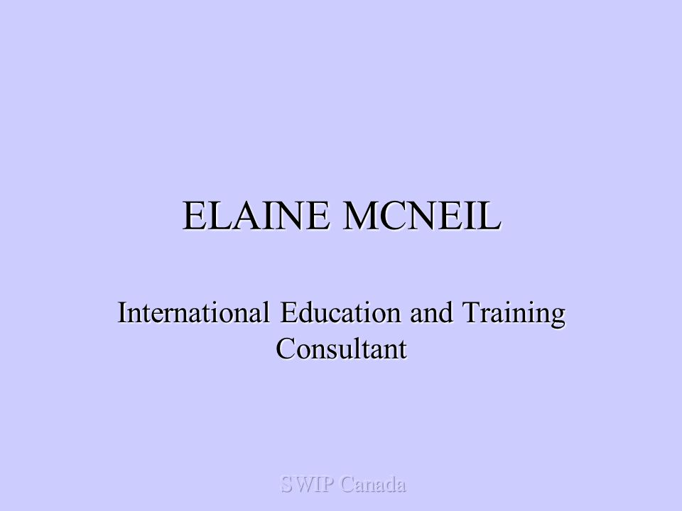 ELAINE MCNEIL International Education and Training Consultant