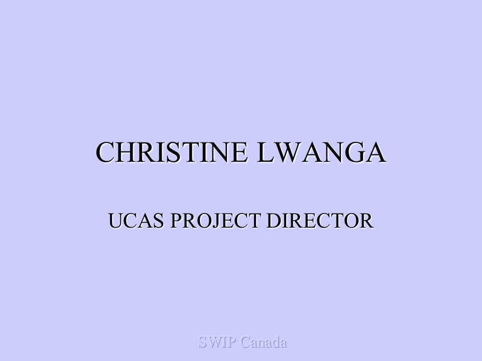 CHRISTINE LWANGA UCAS PROJECT DIRECTOR