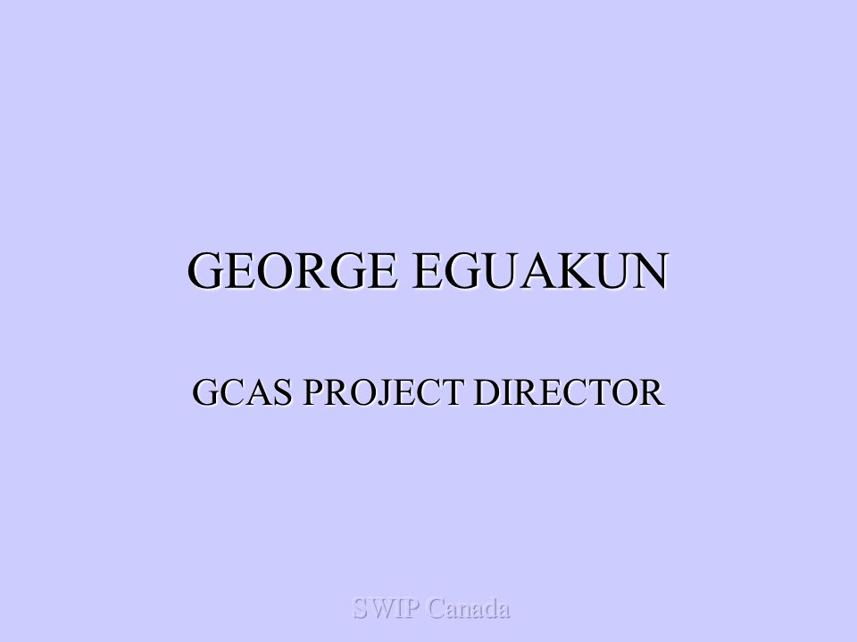 GEORGE EGUAKUN GCAS PROJECT DIRECTOR
