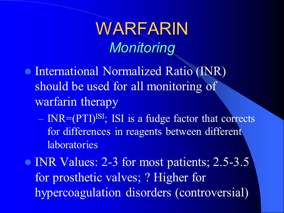 WARFARIN Acute Treatment Can start warfarin once therapeutic on heparin or LMWH minimum Delayed onset of action; need to be covered with parenteral anticoagulant for a minimum of 5 days, or until INR is therapeutic for a minimum of 48 hours, WHICHEVER IS LONGER!!!