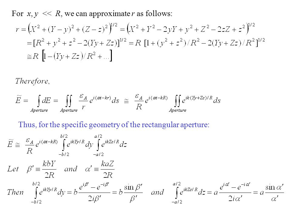 For x, y << R, we can approximate r as follows: Thus, for the specific geometry of the rectangular aperture: