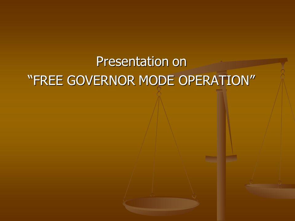 "Presentation on ""FREE GOVERNOR MODE OPERATION"""