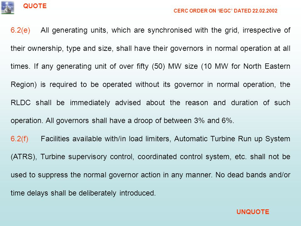 6.2(e)All generating units, which are synchronised with the grid, irrespective of their ownership, type and size, shall have their governors in normal