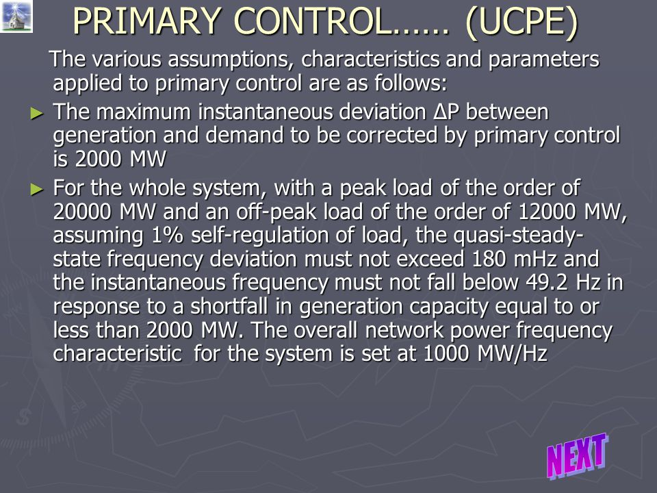 PRIMARY CONTROL…… (UCPE) The various assumptions, characteristics and parameters applied to primary control are as follows: The various assumptions, c
