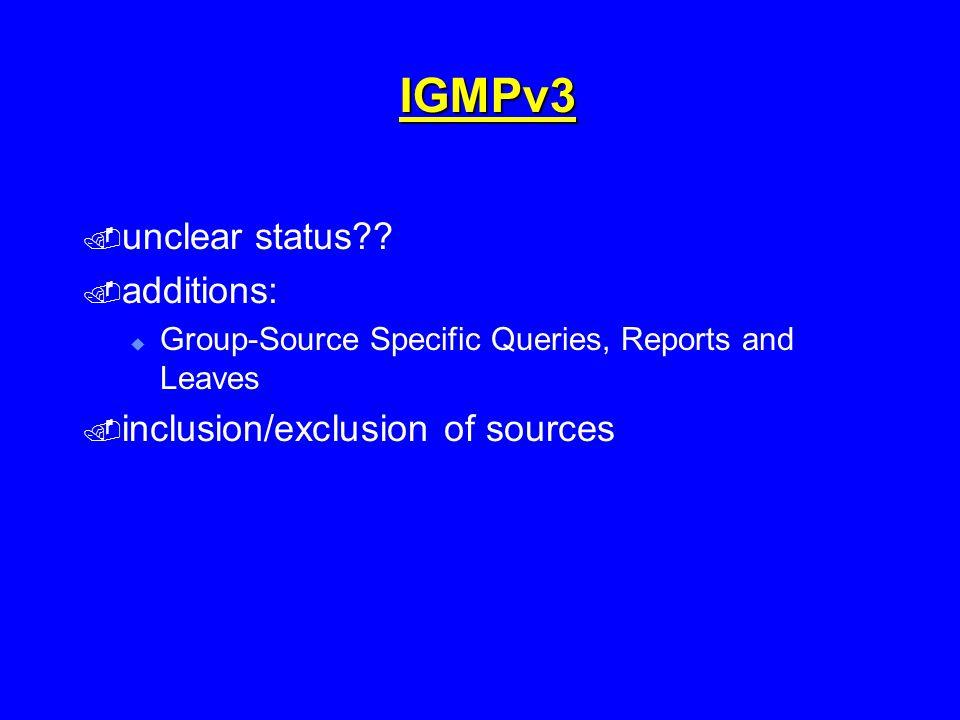 IGMPv3  unclear status .