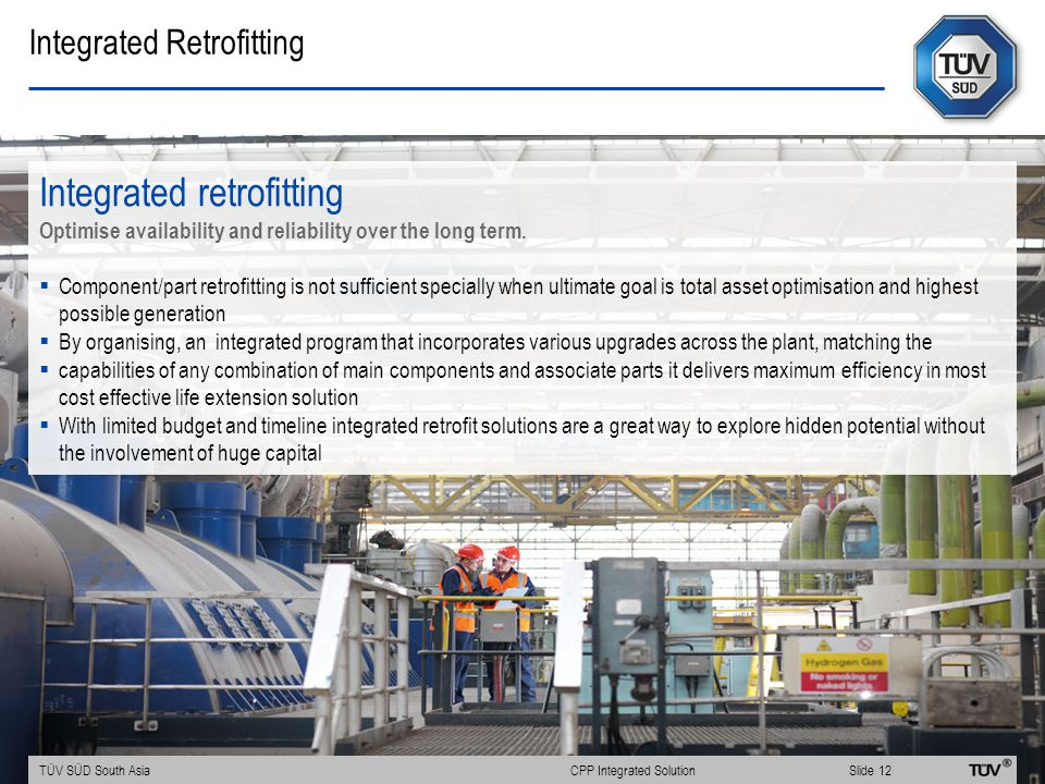 Integrated Retrofitting Integrated retrofitting Optimise availability and reliability over the long term.