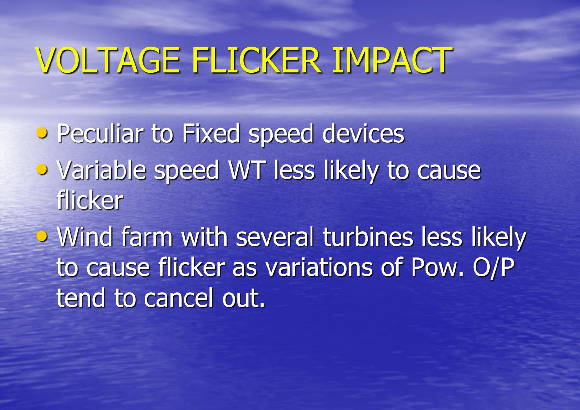 POWER QUALITY VOLTAGE FLICKER - Refers to the rapid variations in voltage levels within a certain Mag.