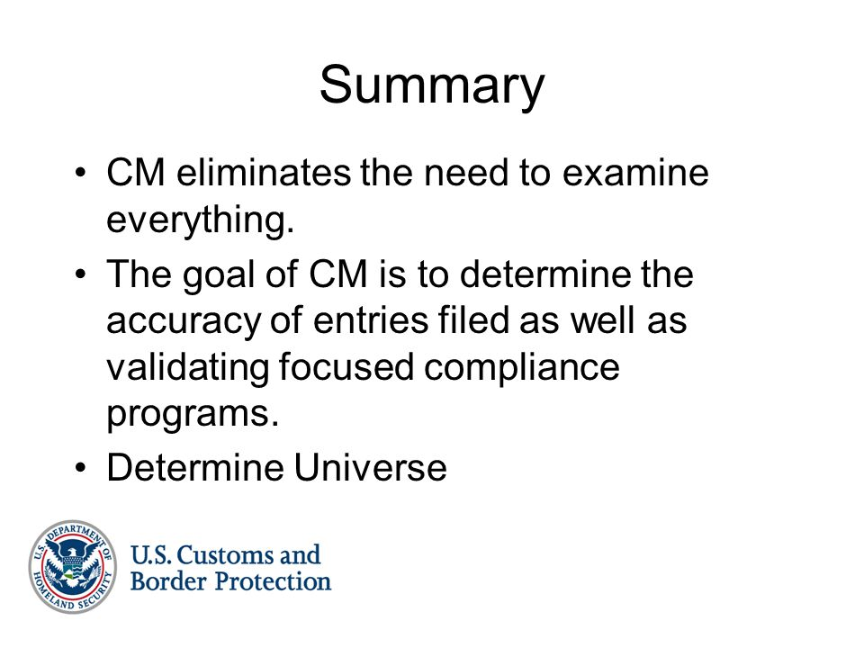 Summary CM eliminates the need to examine everything.