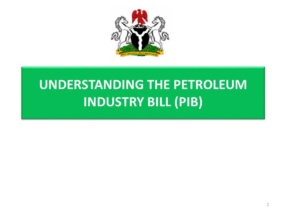 UNDERSTANDING THE PETROLEUM INDUSTRY BILL (PIB) 1