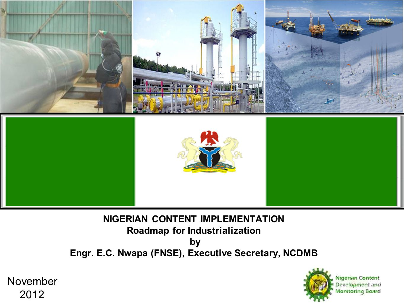 NIGERIAN CONTENT IMPLEMENTATION Roadmap for Industrialization by Engr.