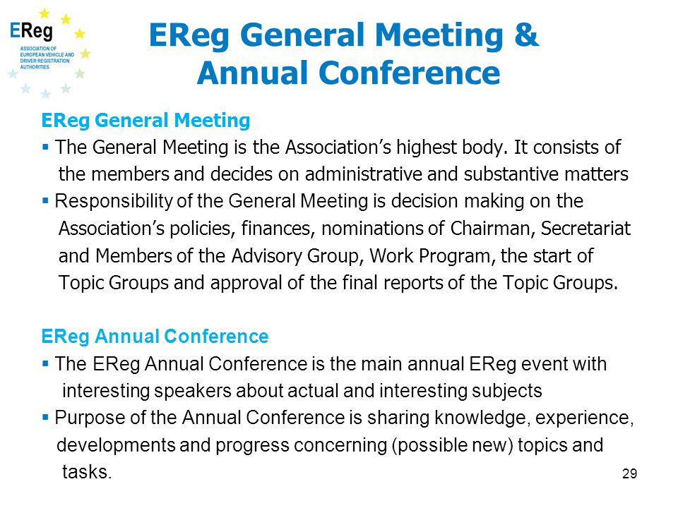 EReg General Meeting & Annual Conference EReg General Meeting  The General Meeting is the Association's highest body. It consists of the members and