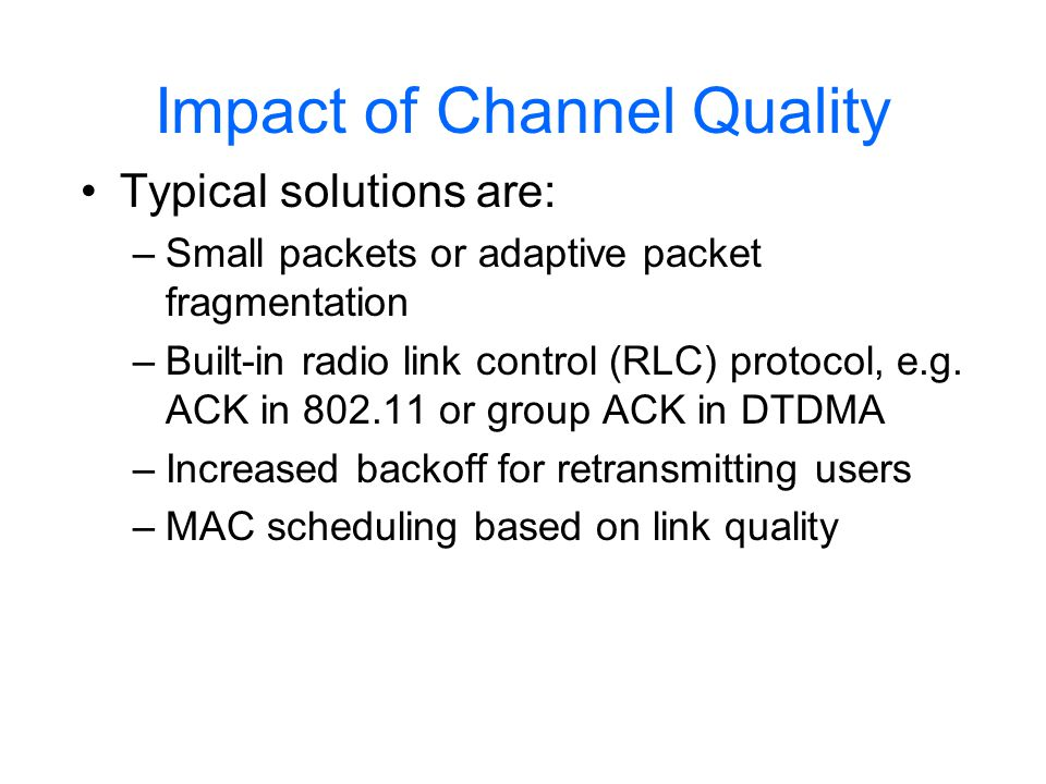 Impact of Channel Quality Scheduling in 802.11 User 3 SNR=15 dB User 2 SNR=8 dB User 1 SNR=20 dB R=5.5 Mbps R=11Mbps R=1 Mbps