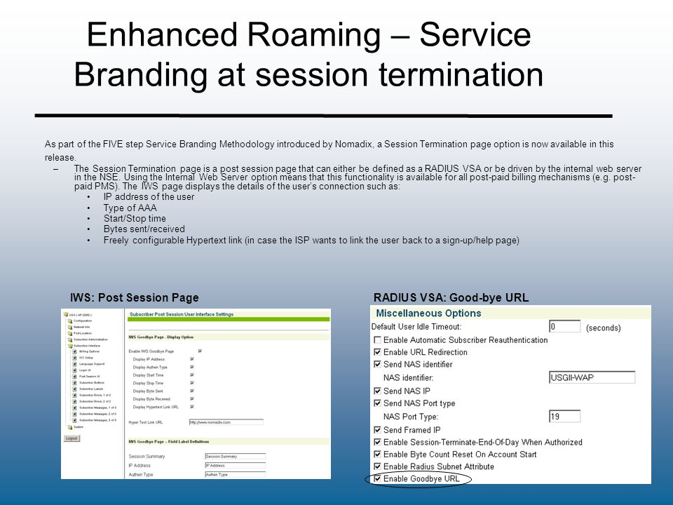 Enhanced Roaming – Service Branding at session termination As part of the FIVE step Service Branding Methodology introduced by Nomadix, a Session Term