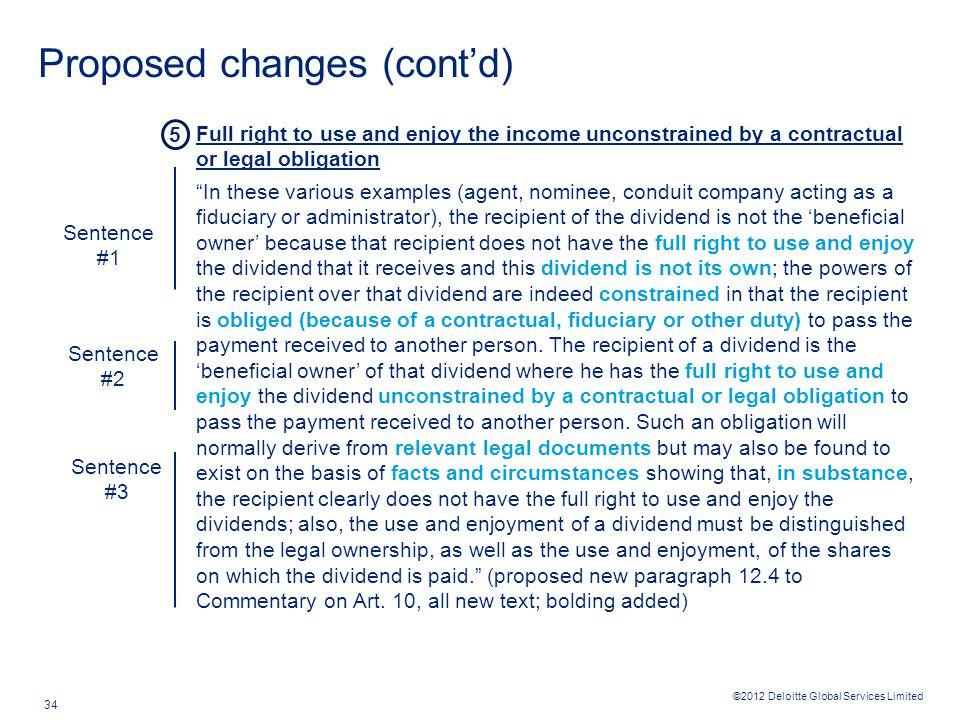 ©2012 Deloitte Global Services Limited 34 Proposed changes (cont'd) Full right to use and enjoy the income unconstrained by a contractual or legal obl