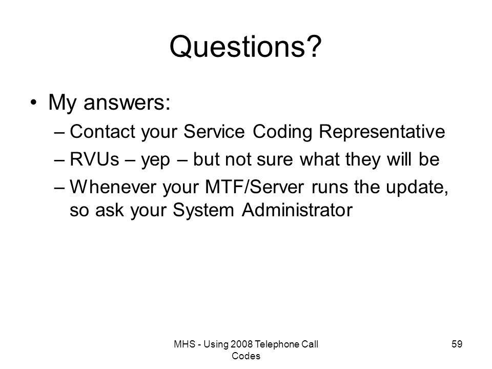 MHS - Using 2008 Telephone Call Codes 59 Questions.