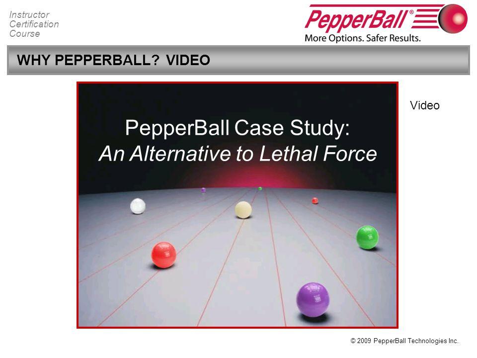 © 2009 PepperBall Technologies Inc.