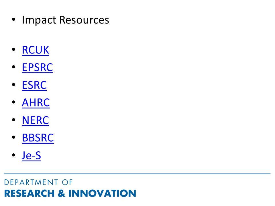 Impact Resources RCUK EPSRC ESRC AHRC NERC BBSRC Je-S