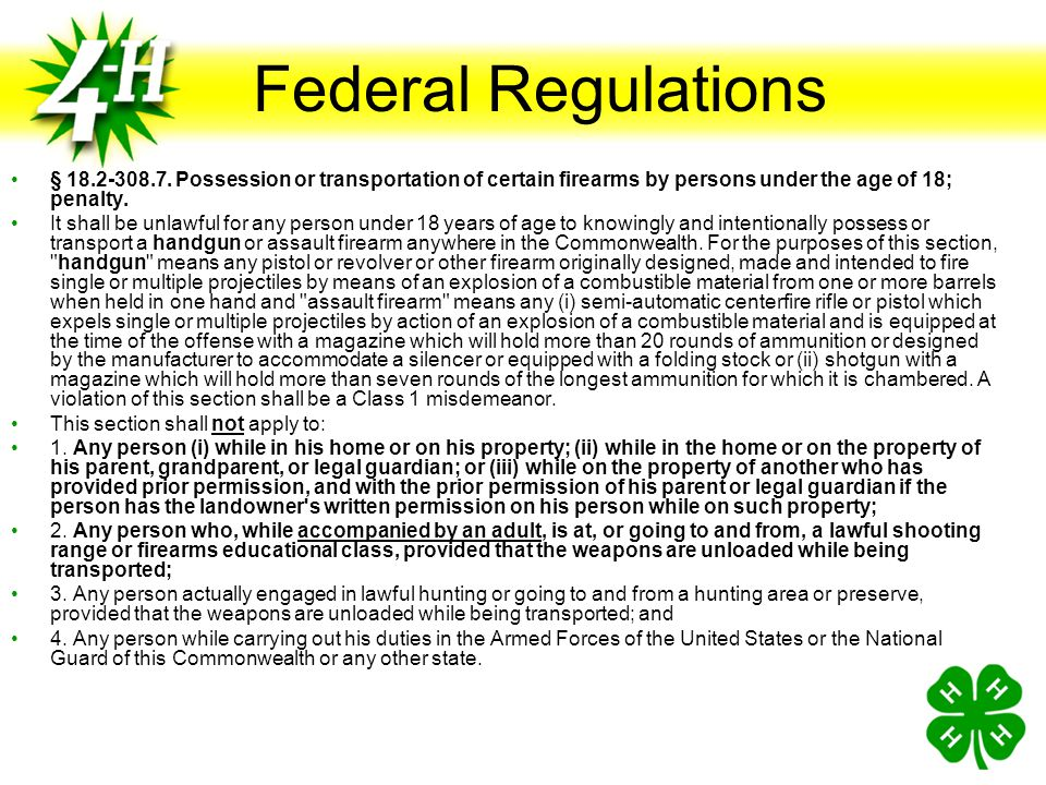 ATF Regulations All pistol shooters under the age of 18 must have in their possession a written permission statement from their parent or guardian sta