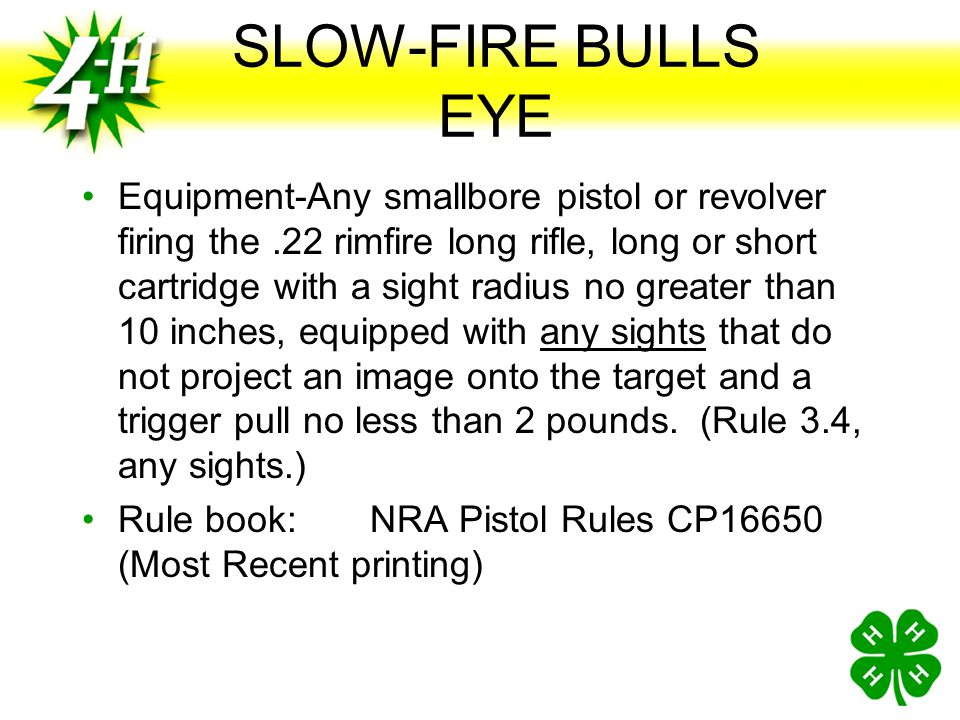 SLOW-FIRE BULLS EYE – single stage Target-NRA B-8 Distance-25 yards Course of Fire-All slow-fire, 40 record shots at 25 yards Time Limit-10 shots per