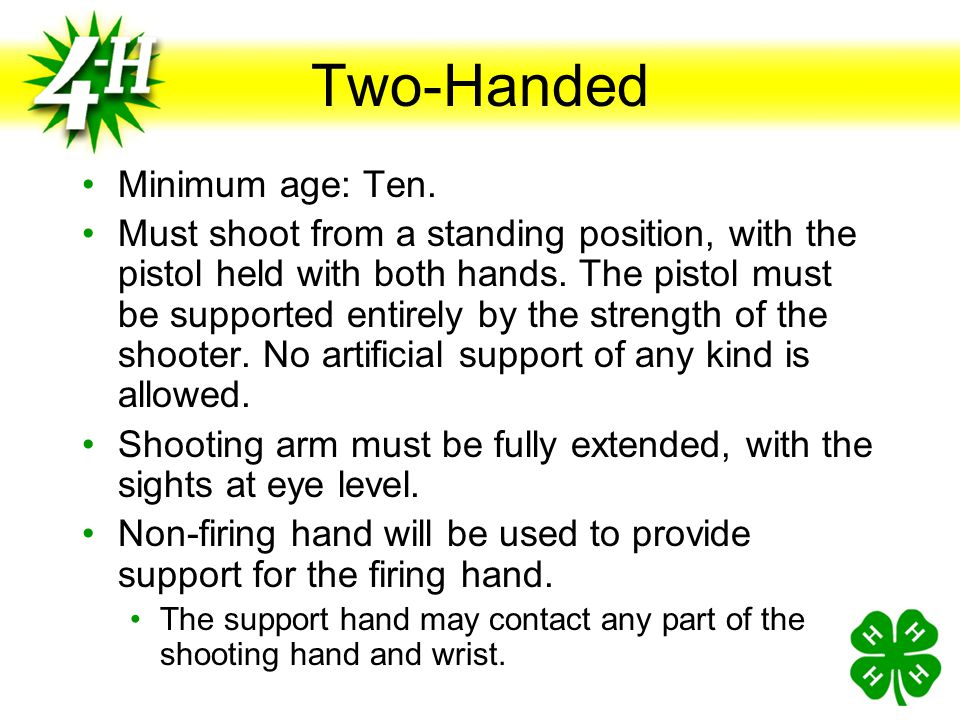 Advanced Supported The competitor's shooting arm must be fully extended, with the sights at eye level. The non-firing hand may provide support for the