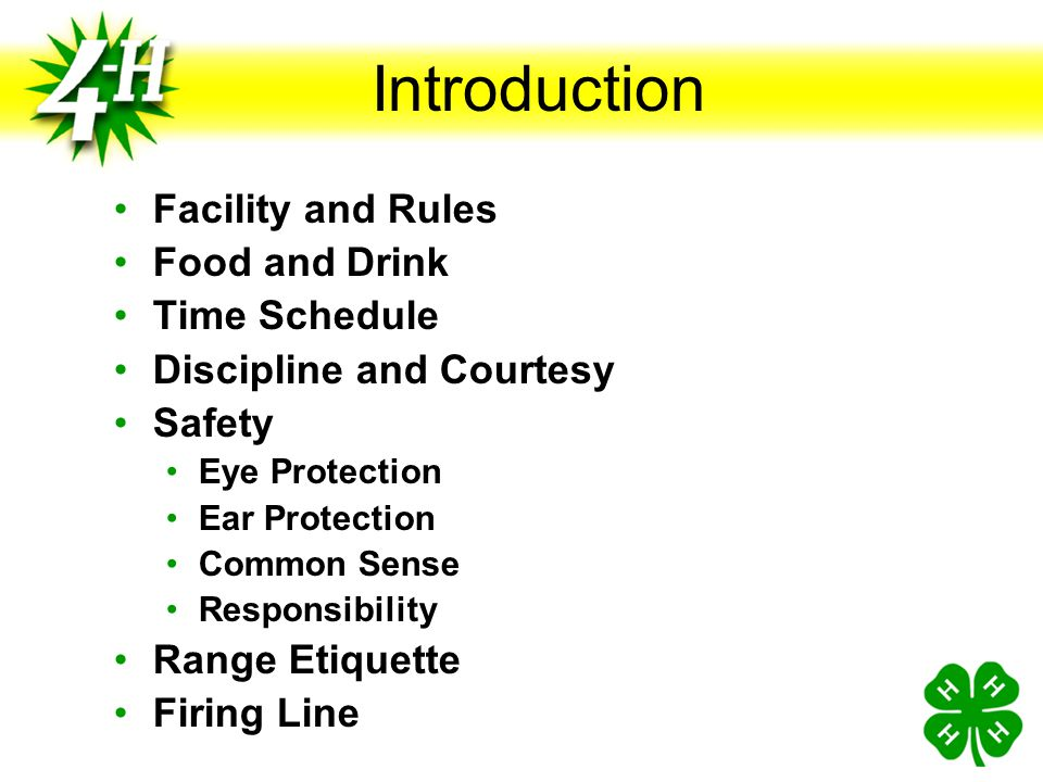 Introduction Facility and Rules Food and Drink Time Schedule Discipline and Courtesy Safety Eye Protection Ear Protection Common Sense Responsibility Range Etiquette Firing Line