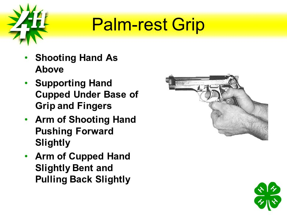 Two-handed Grip Thumb-lock Grip Heel of Grip Placed in Web of Shooting Hand Thumb Along Side of Grip Fingers Around Grip Trigger Finger Along Trigger