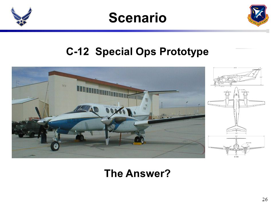 C-12 Special Ops Prototype The Answer? Scenario 26