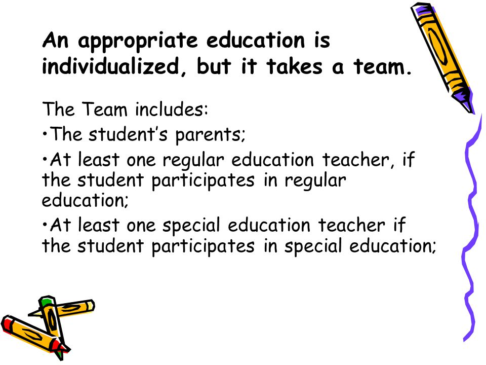 An appropriate education is individualized, but it takes a team.