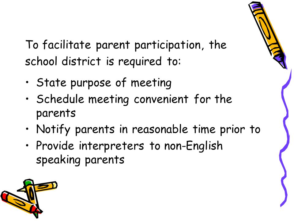 IDEA 2004 encourages alternative means of participating in the IEP meeting; for example, by conference call or video conference.