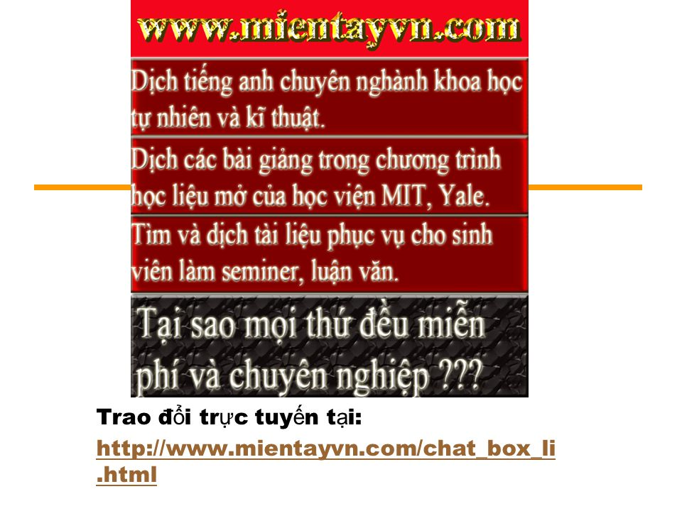Trao đ ổ i tr ự c tuy ế n t ạ i: http://www.mientayvn.com/chat_box_li.html