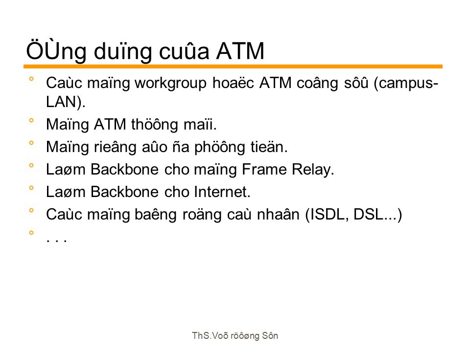 ThS.Voõ röôøng Sôn Example: ATM Signalling ATM Switch