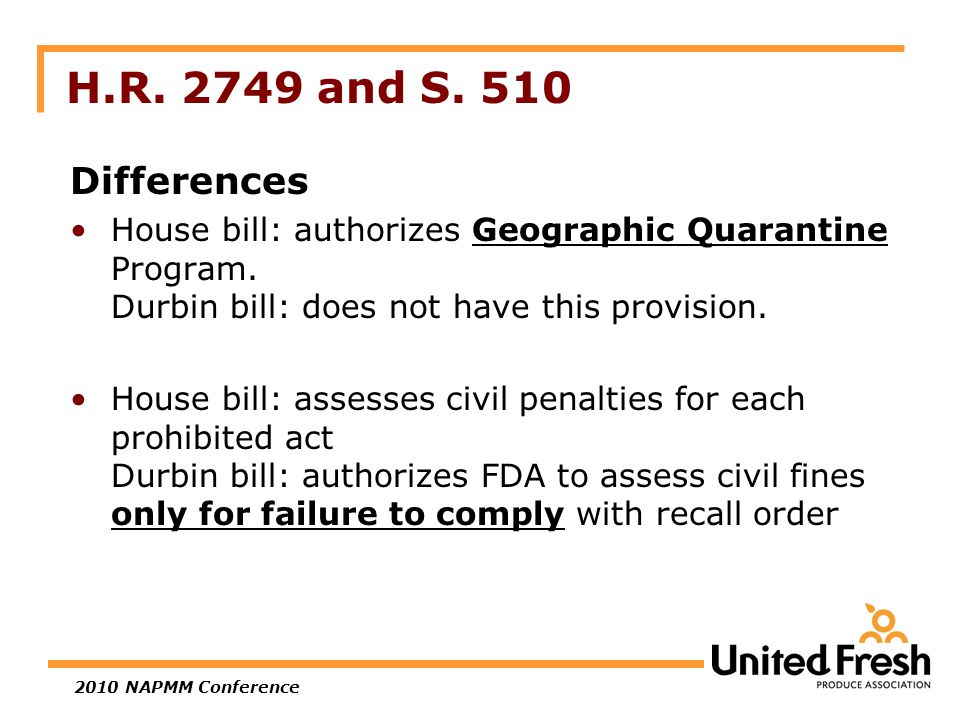 2010 NAPMM Conference Differences House bill: authorizes Geographic Quarantine Program.