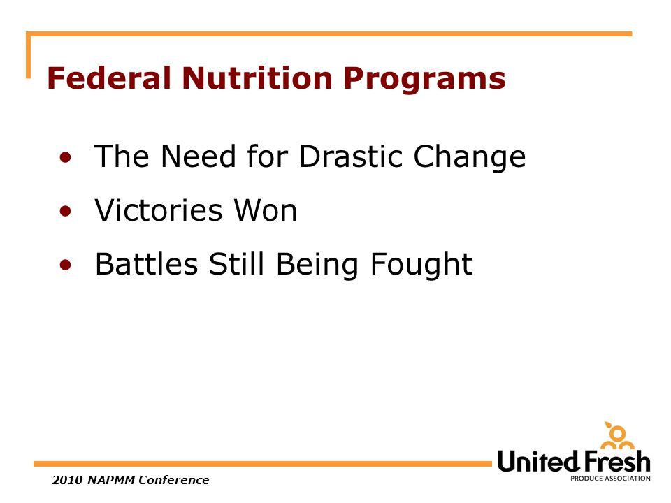 2010 NAPMM Conference Federal Nutrition Programs The Need for Drastic Change Victories Won Battles Still Being Fought