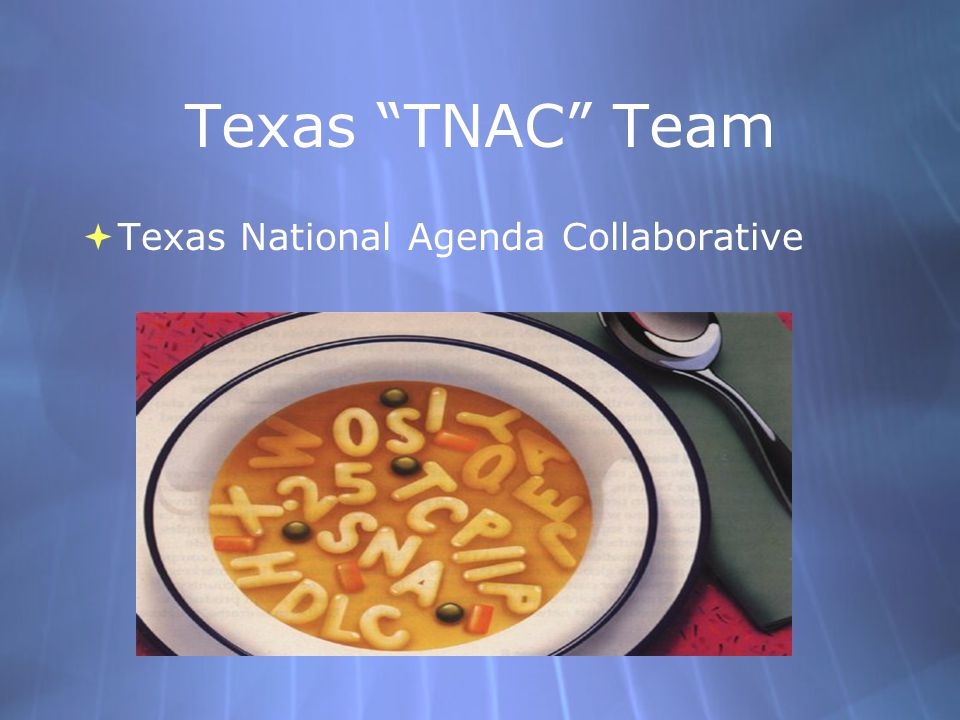 Texas TNAC Team  Texas National Agenda Collaborative