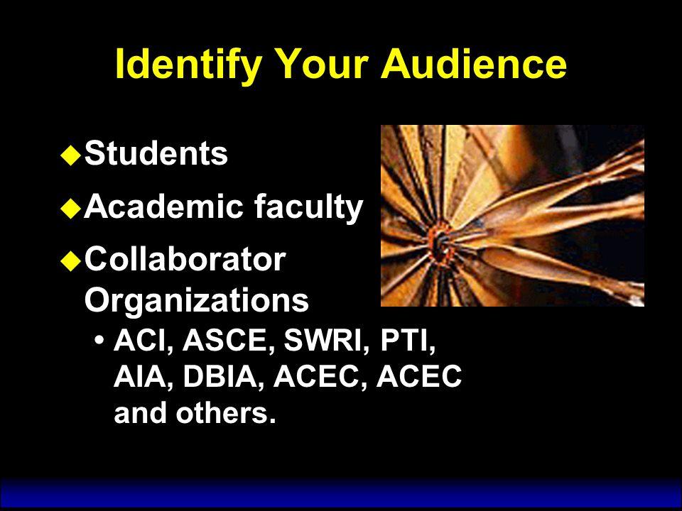 Quantify Your Audience u Who are the major rehabilitation A & E firms.